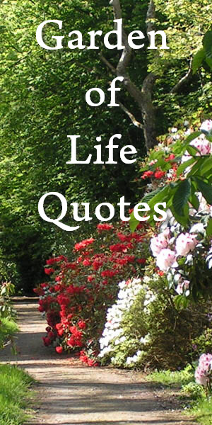 Great Garden Of Life Quotes Design